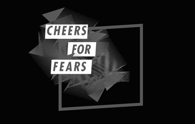 Cheers For Fears